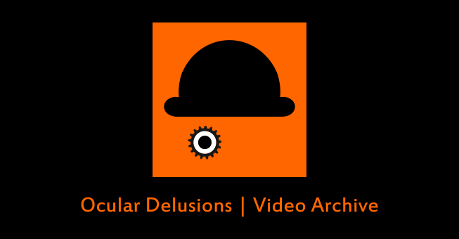 Ocular-Delusions-Video-Archive-banner-3